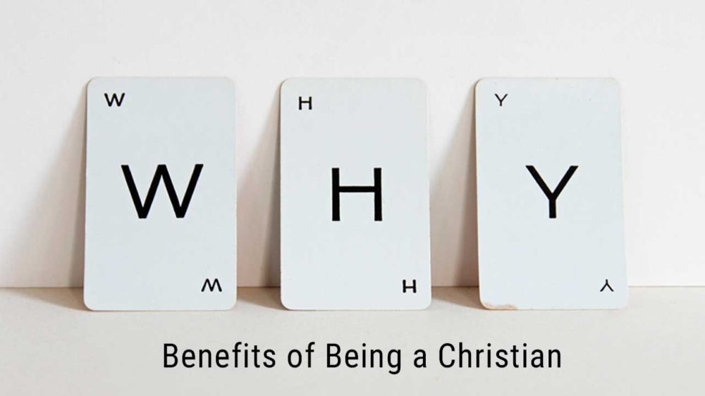 The Benefits of Being a Christian