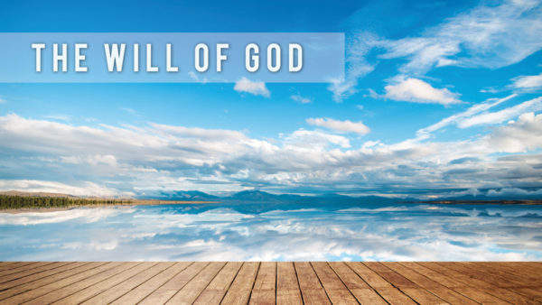 What Is God's Will? - Part I Image